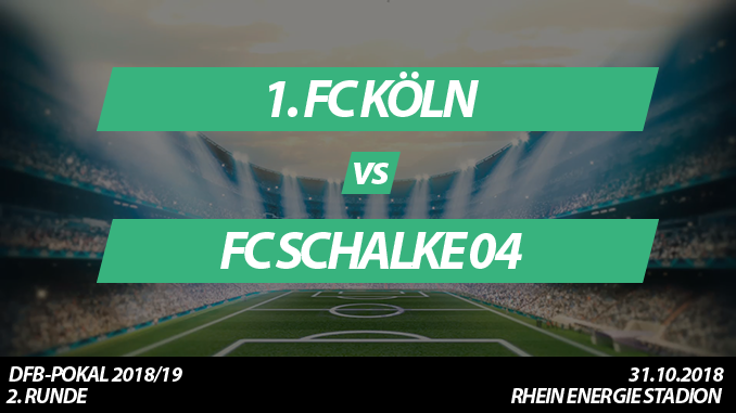 DFB-Pokal Tickets: 1. FC Köln - FC Schalke 04, 31.10.2018